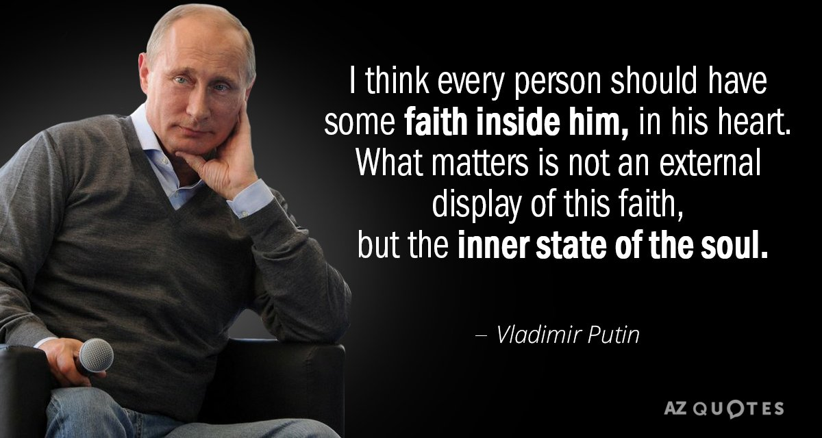 Vladimir Putin Quote I Think Every Person Should Have Some Faith Inside Him