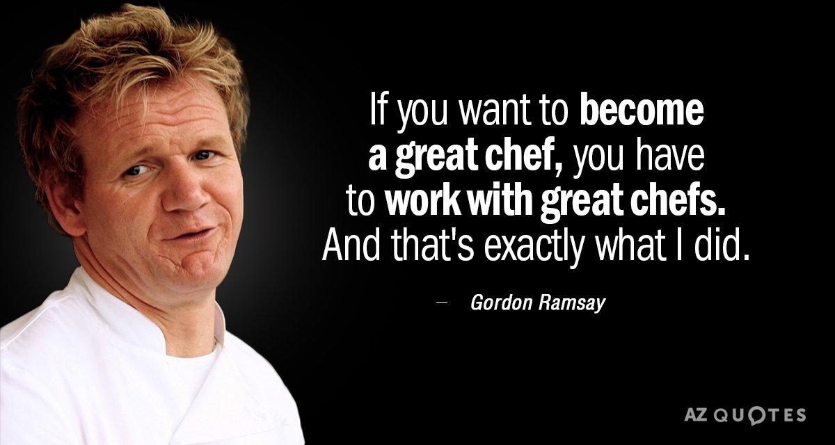 Gordon Ramsay Quote If You Want To Become A Great Chef You Have Delectable Gordon Ramsay Quotes