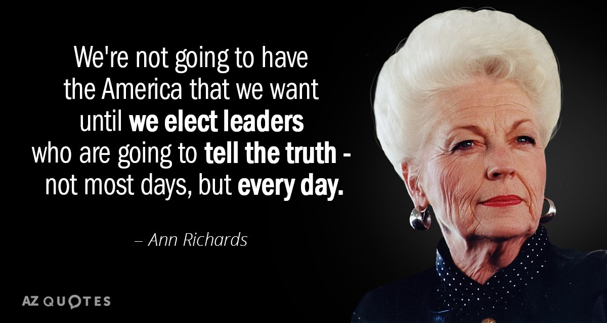 Ann Richards quote: We're not going to have the America that we want until we elect...