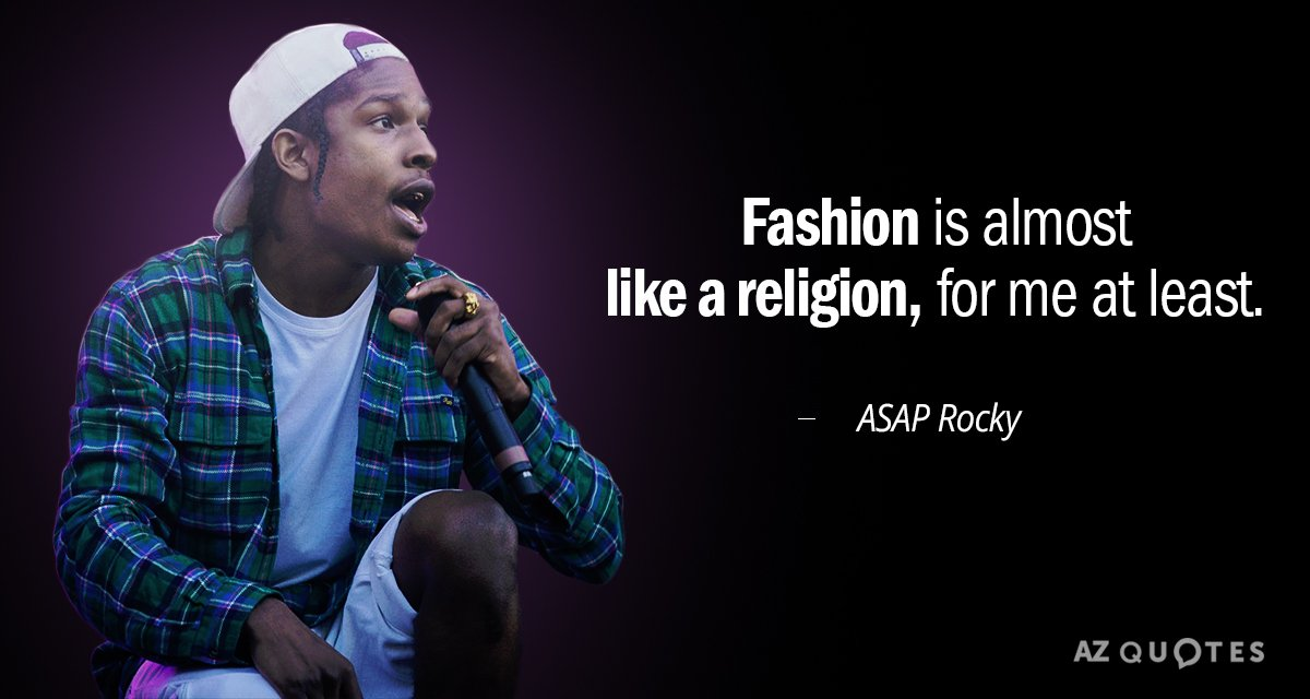 ASAP Rocky quote: Fashion is almost like a religion, for me at least.