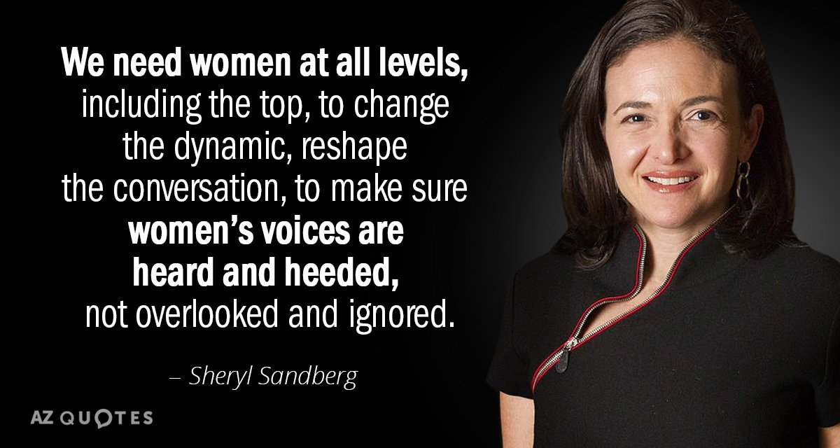 Sheryl Sandberg quote: We need women at all levels, including the top, to change the dynamic...
