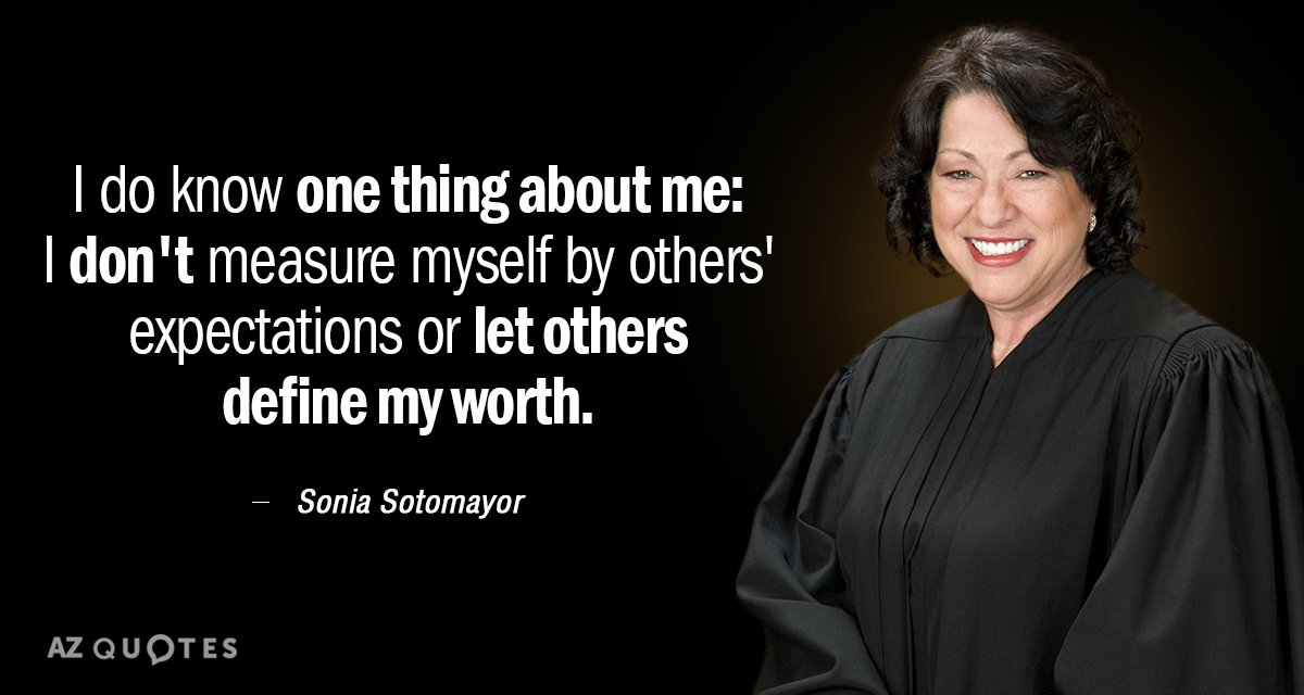 Sonia Sotomayor Quote I Do Know One Thing About Me I Dont Measure