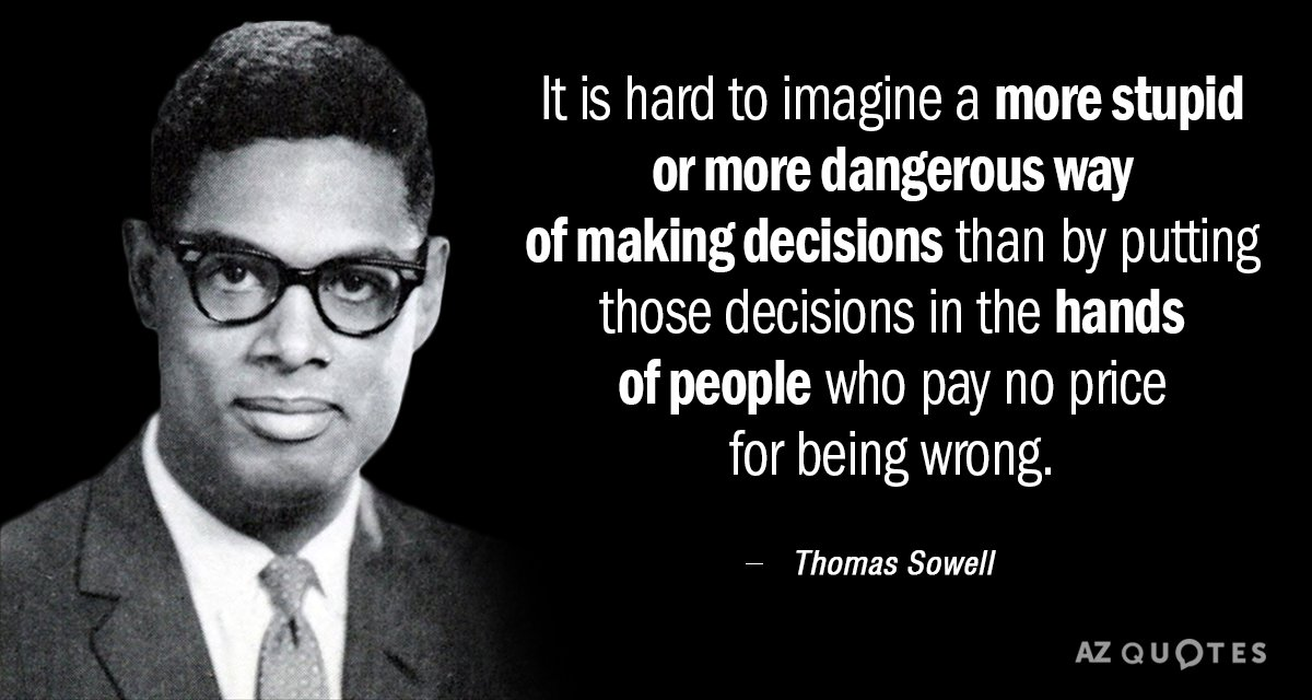 Thomas Sowell quote: It is hard to imagine a more stupid or more dangerous way of...