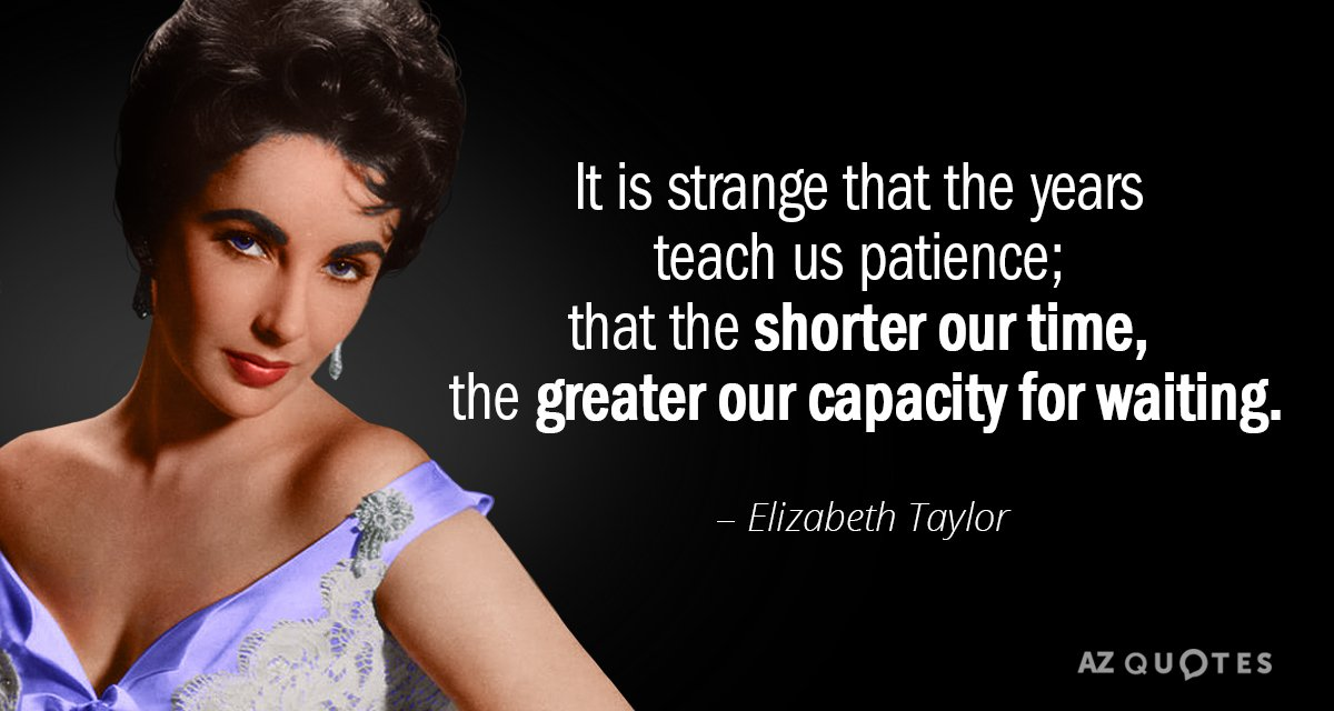 Elizabeth Taylor quote: It is strange that the years teach ...
