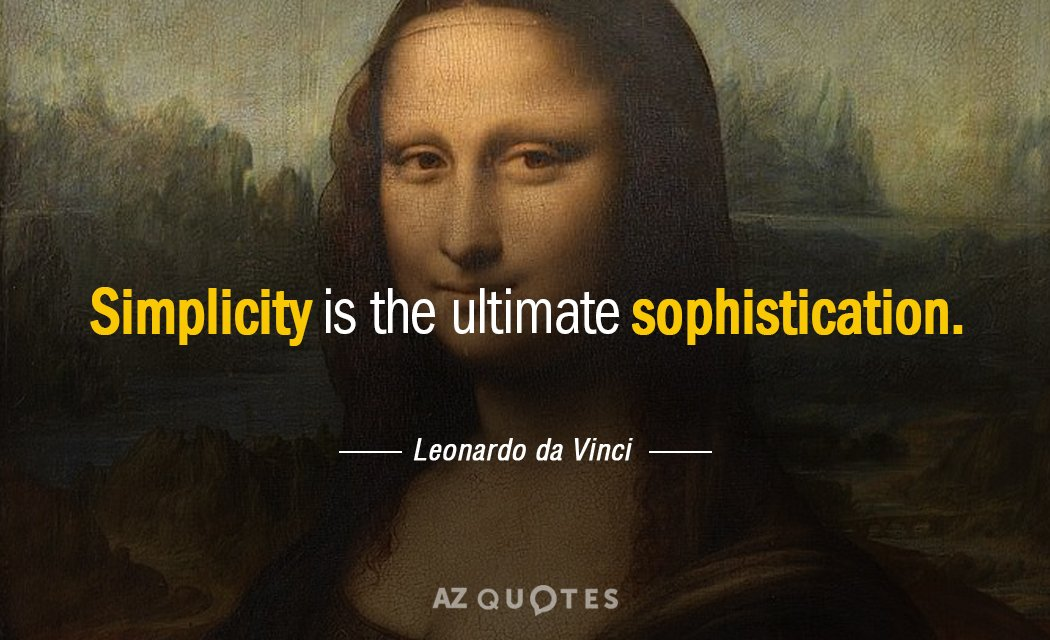 Leonardo da Vinci quote: Simplicity is the ultimate sophistication.