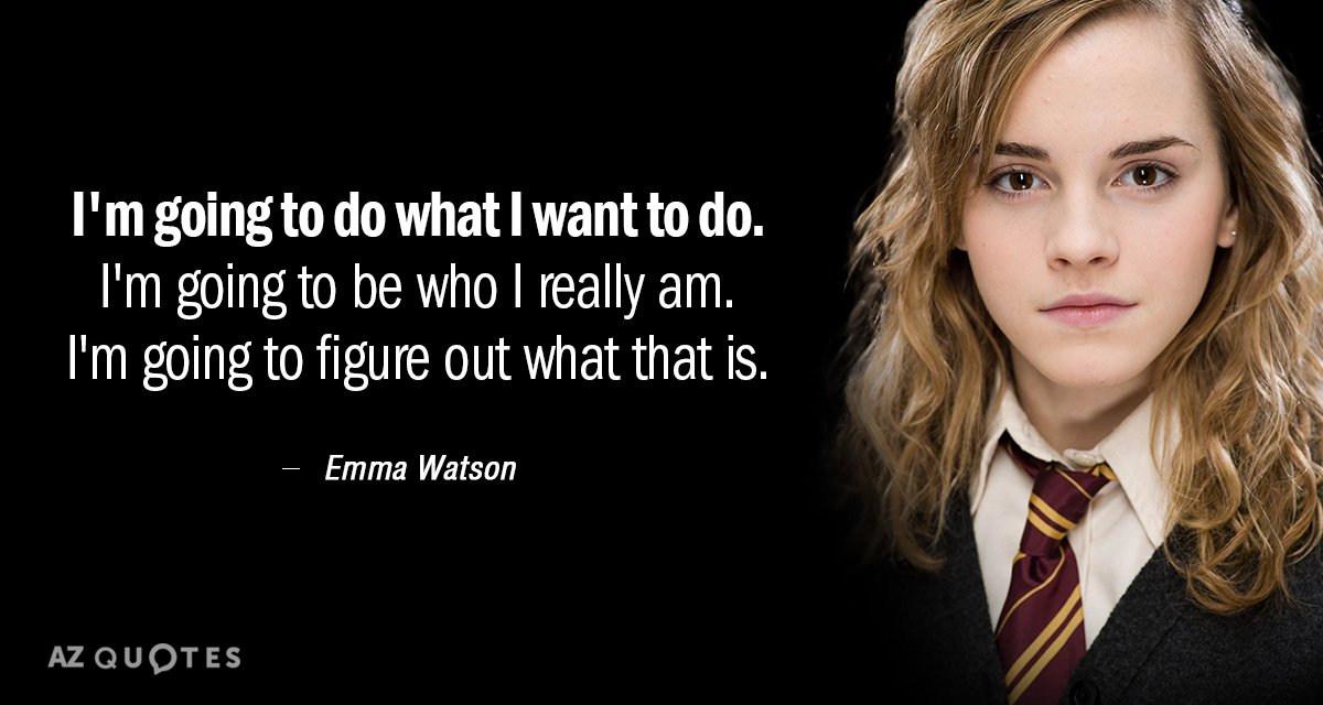 Emma Watson quote: I'm going to do what I want to do. I'm going to be...