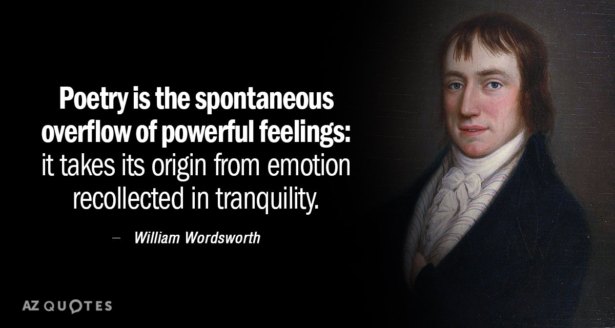 William Wordsworth quote: Poetry is the spontaneous overflow of powerful feelings: it takes its origin from...