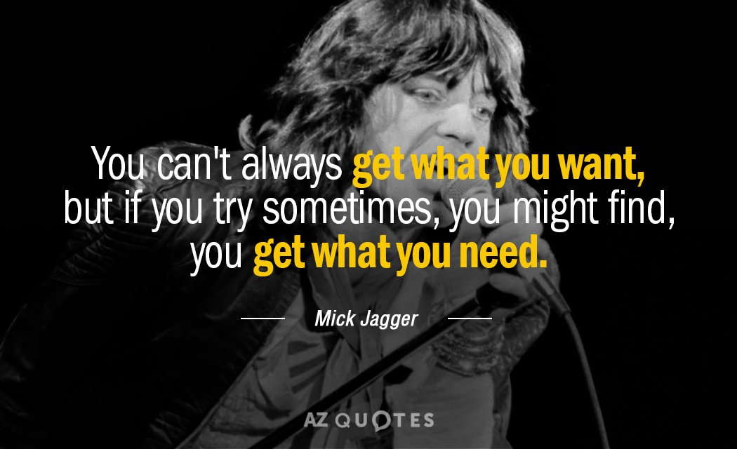 Mick Jagger Quote You Cant Always Get What You Want But If You