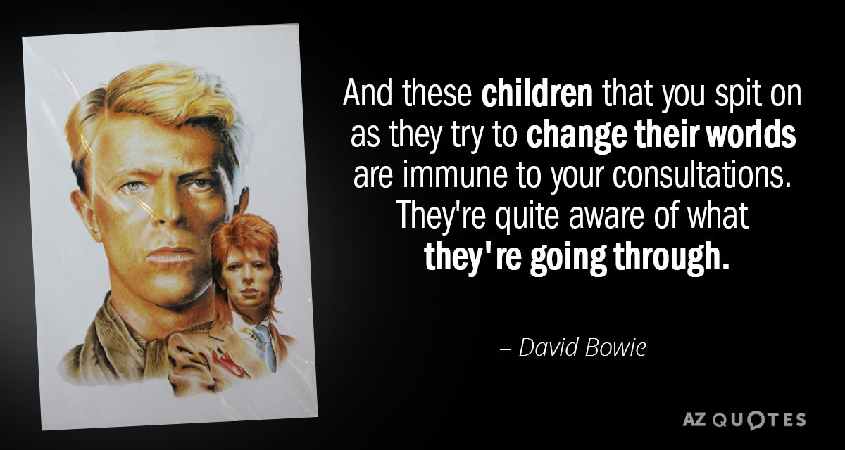 David Bowie quote: And these children that you spit on as ...