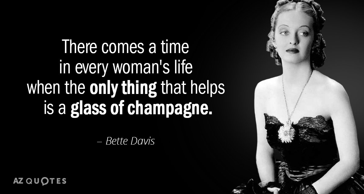 Bette Davis quote: There comes a time in every woman's life when the only thing that...