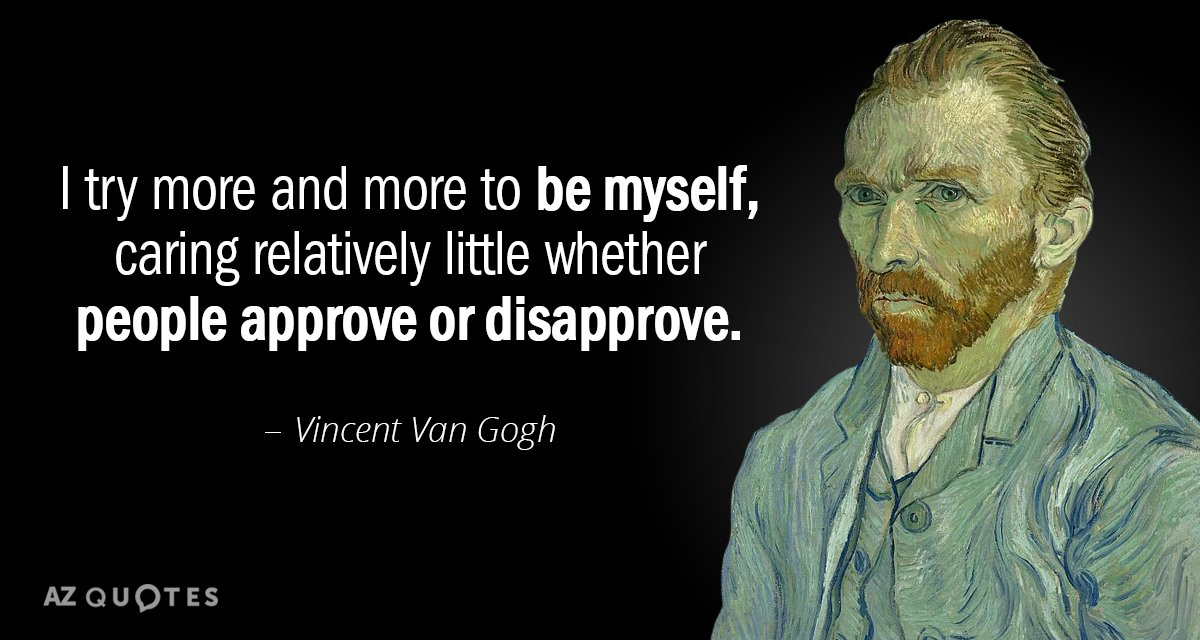 Vincent Van Gogh Quote I Try More And More To Be Myself