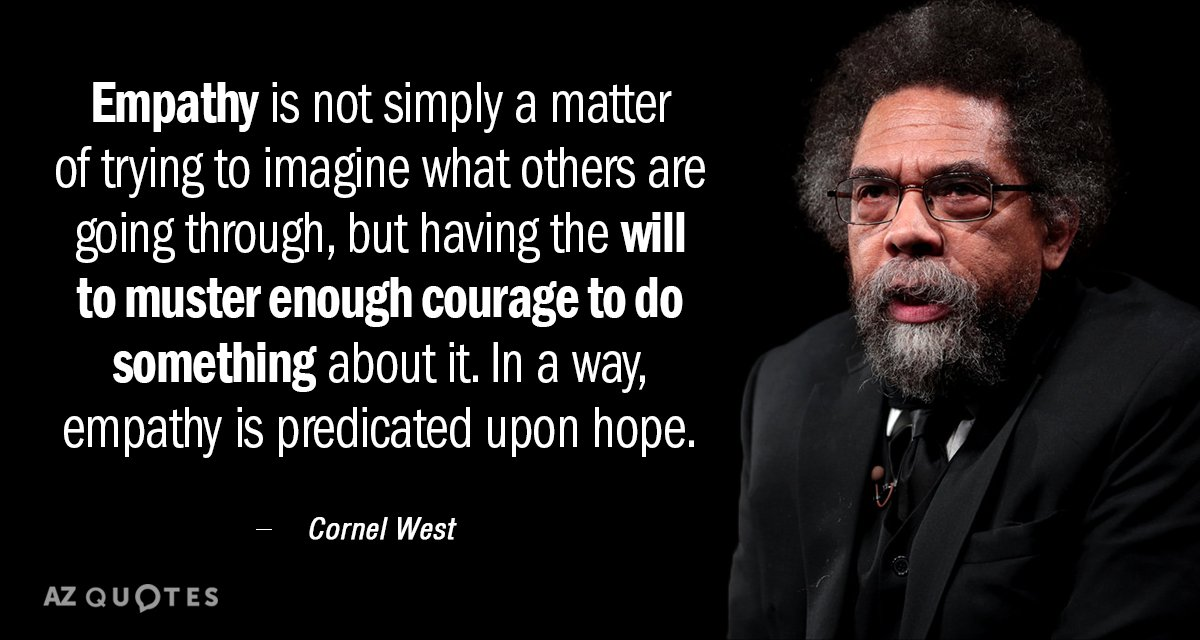Cornel West quote: Empathy is not simply a matter of trying to imagine what others are...