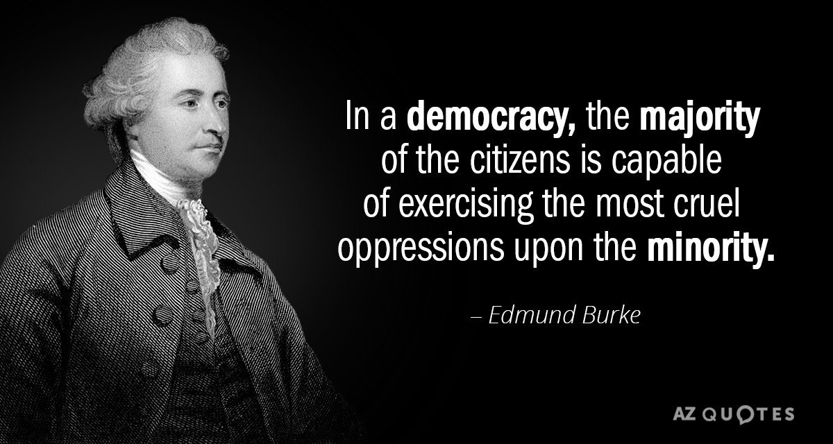 Edmund Burke quote: In a democracy, the majority of the citizens is capable of exercising the...