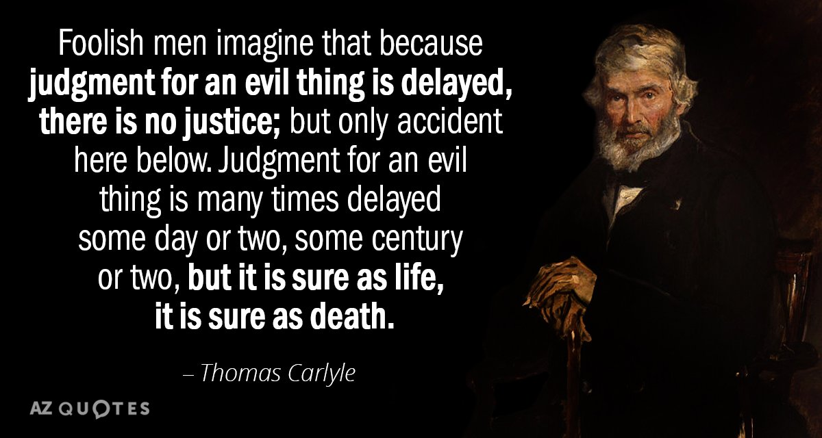 Thomas Carlyle quote: Foolish men imagine that because judgment