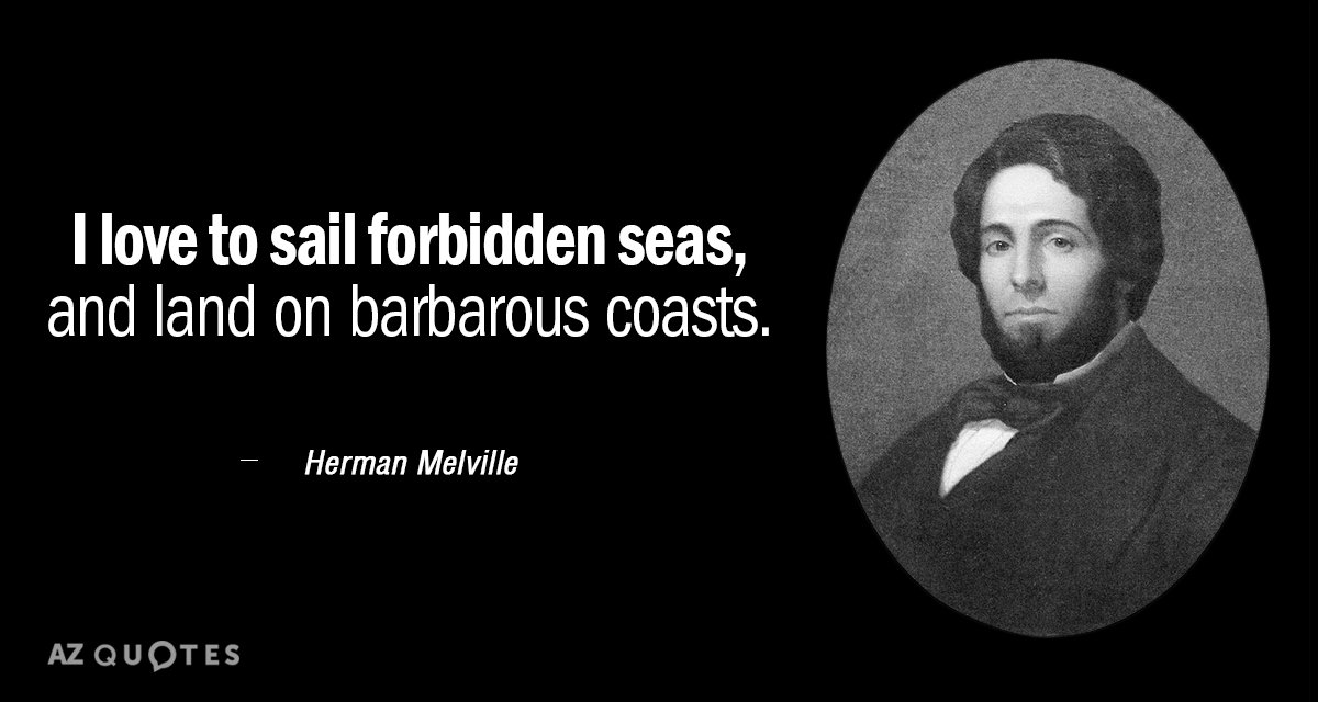 Herman Melville Quotes | Herman Melville Quote I Love To Sail Forbidden Seas And Land On