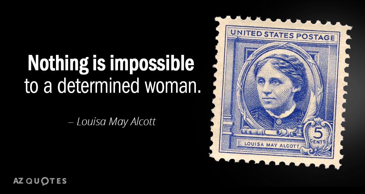 Louisa May Alcott Quote Nothing Is Impossible To A Determined Woman