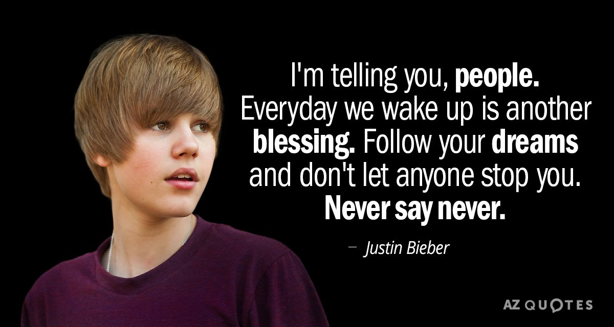 TOP 25 NEVER SAY NEVER QUOTES (of 79)