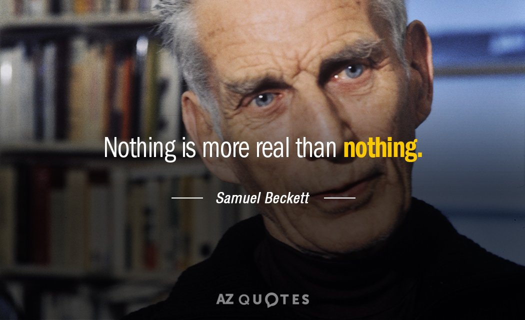 Samuel Beckett Quotes Awesome Samuel Beckett Quote Nothing Is More Real Than Nothing