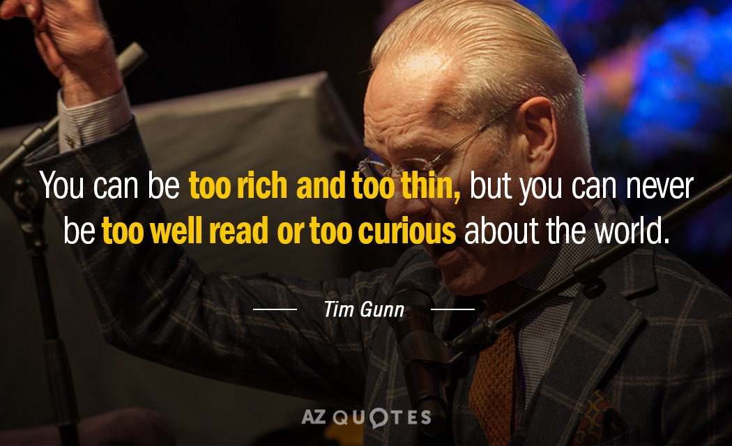 Tim Gunn quote: You can be too rich and too thin, but you can never be...
