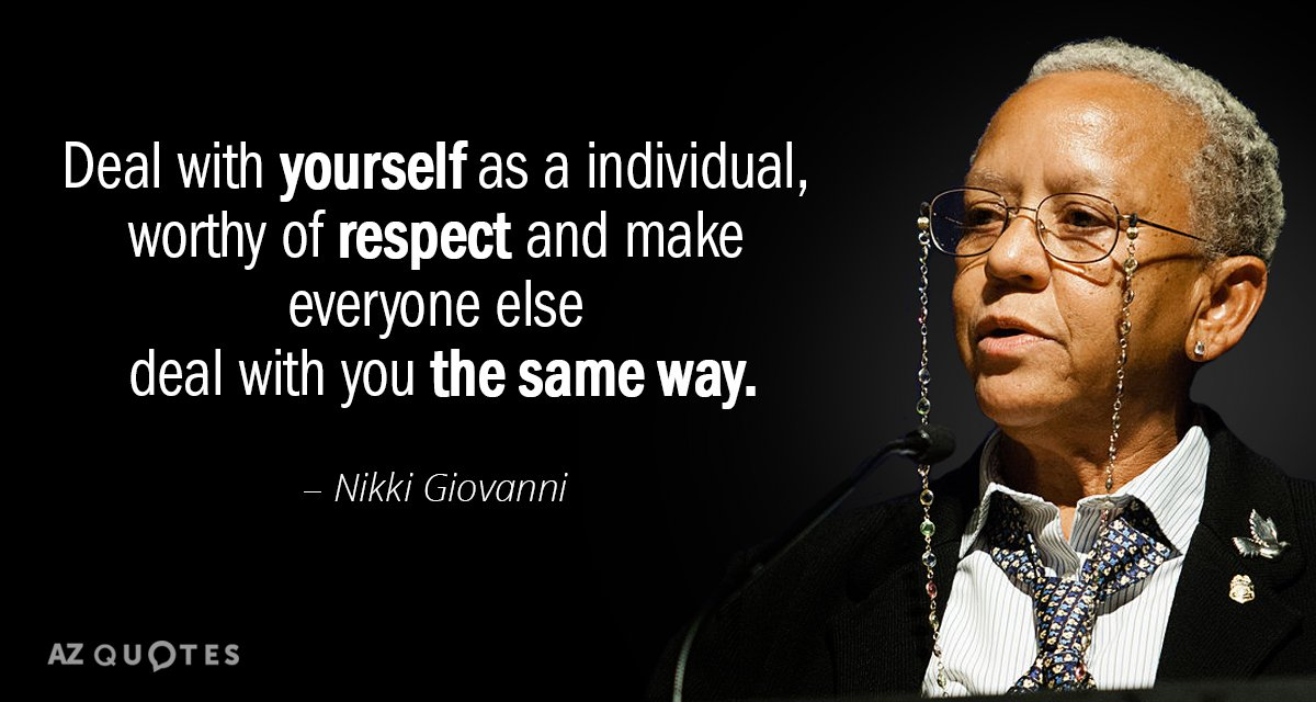 Nikki Giovanni quote: Deal with yourself as a individual, worthy of respect and make everyone else...