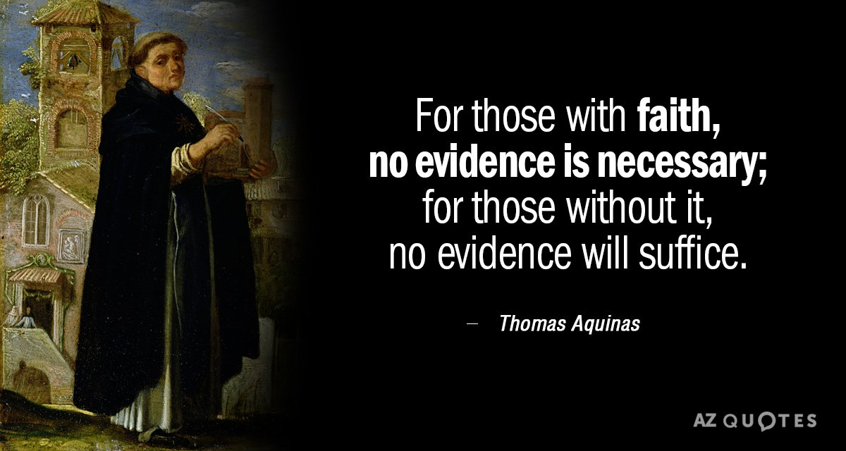 Thomas Aquinas quote: For those with faith, no evidence is