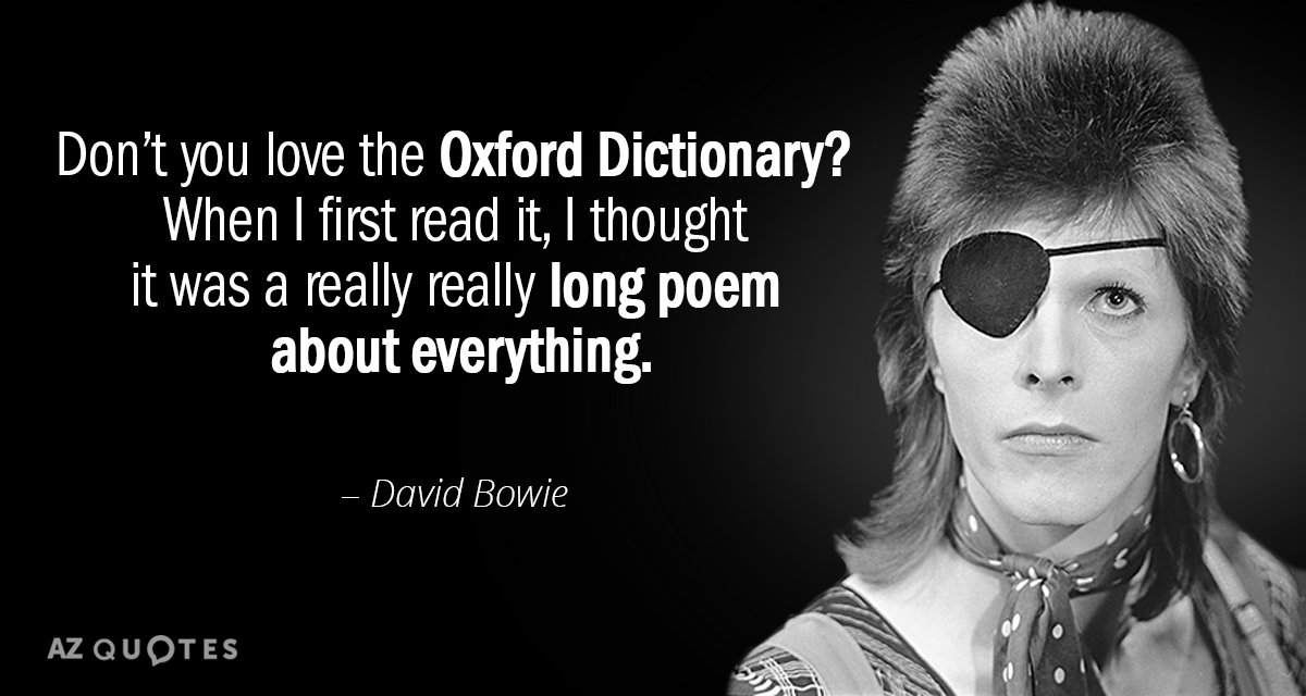David Bowie quote: Don't you love the Oxford Dictionary? When I first read it, I thought...