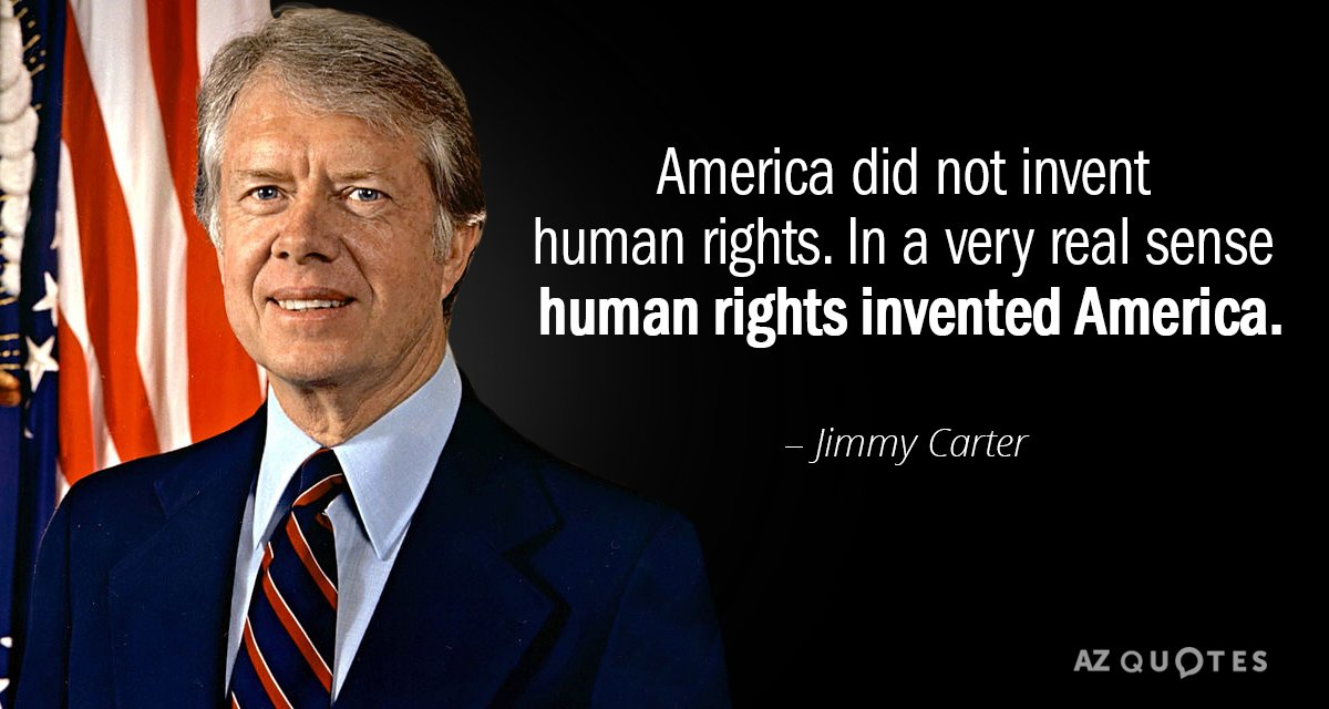 Jimmy Carter quote: America did not invent human rights. In a very real sense human rights...