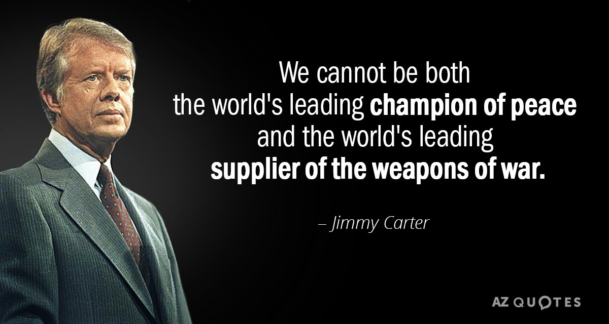 Jimmy Carter quote: We cannot be both the world's leading champion of peace and the world's...