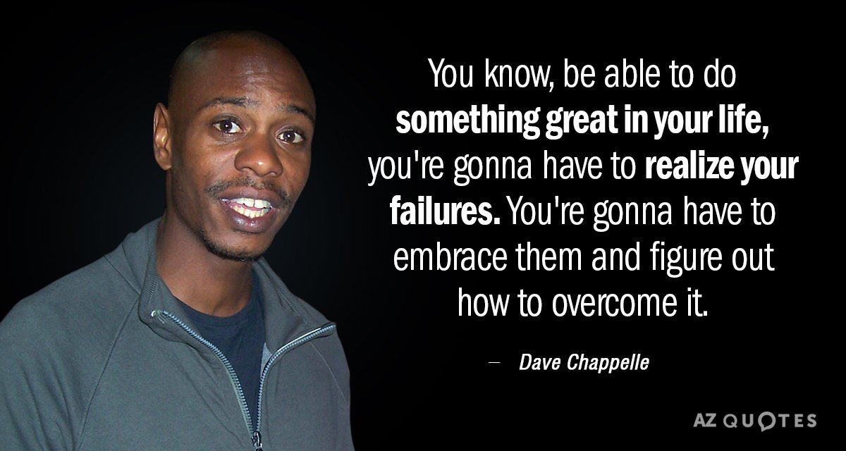 Dave Chappelle quote: You know, be able to do something ...