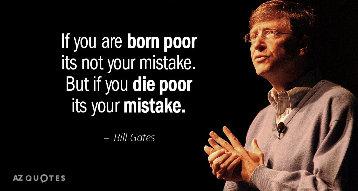Bill Gates quote: If you are born poor its not your mistake, But if you die...