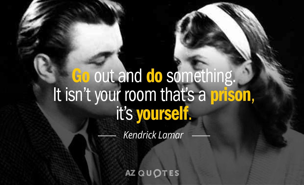 Sylvia Plath quote: Go out and do something. It isn't your room that's a prison, it's...