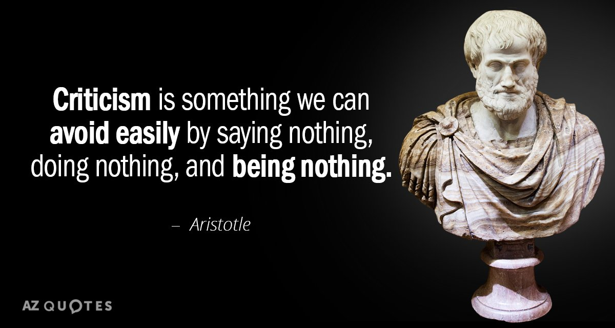 Aristotle Quotes: Aristotle Quote: Criticism Is Something We Can Avoid