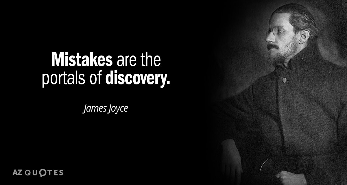 James Joyce quote: Mistakes are the portals of discovery.