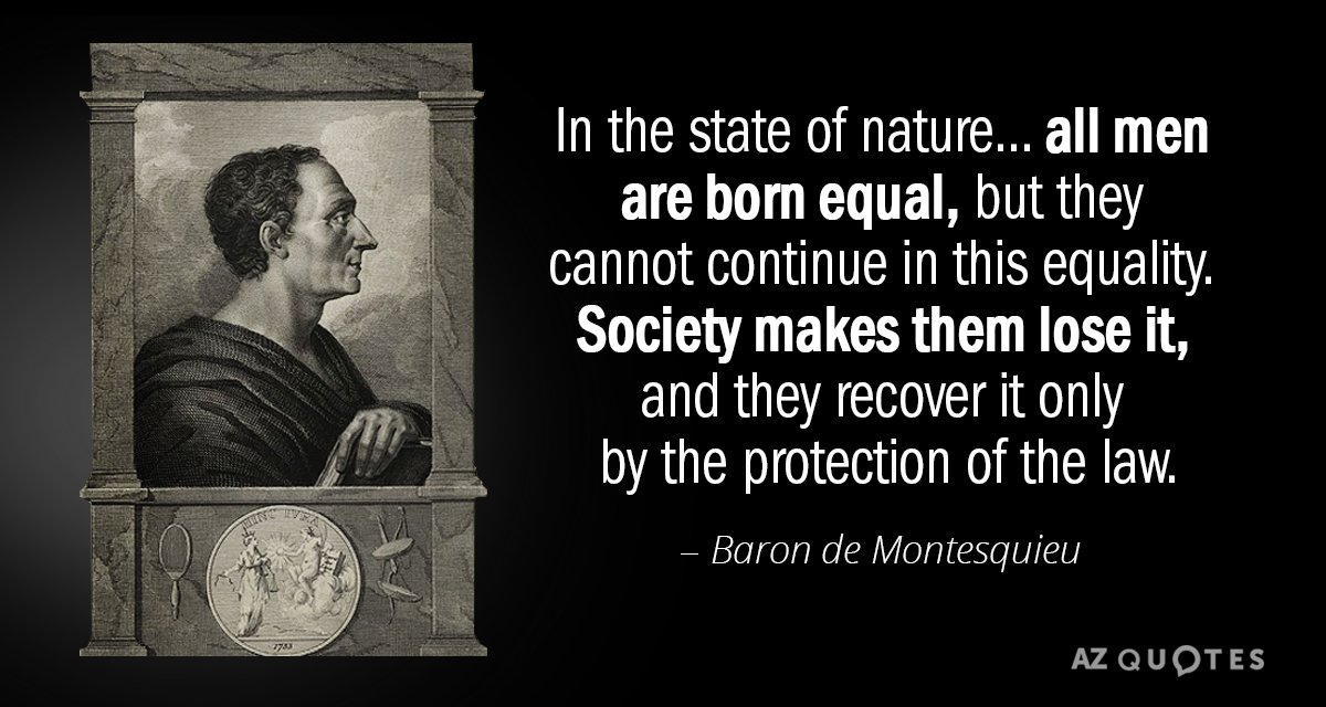 Baron De Montesquieu Quote In The State Of Nature All Men Are