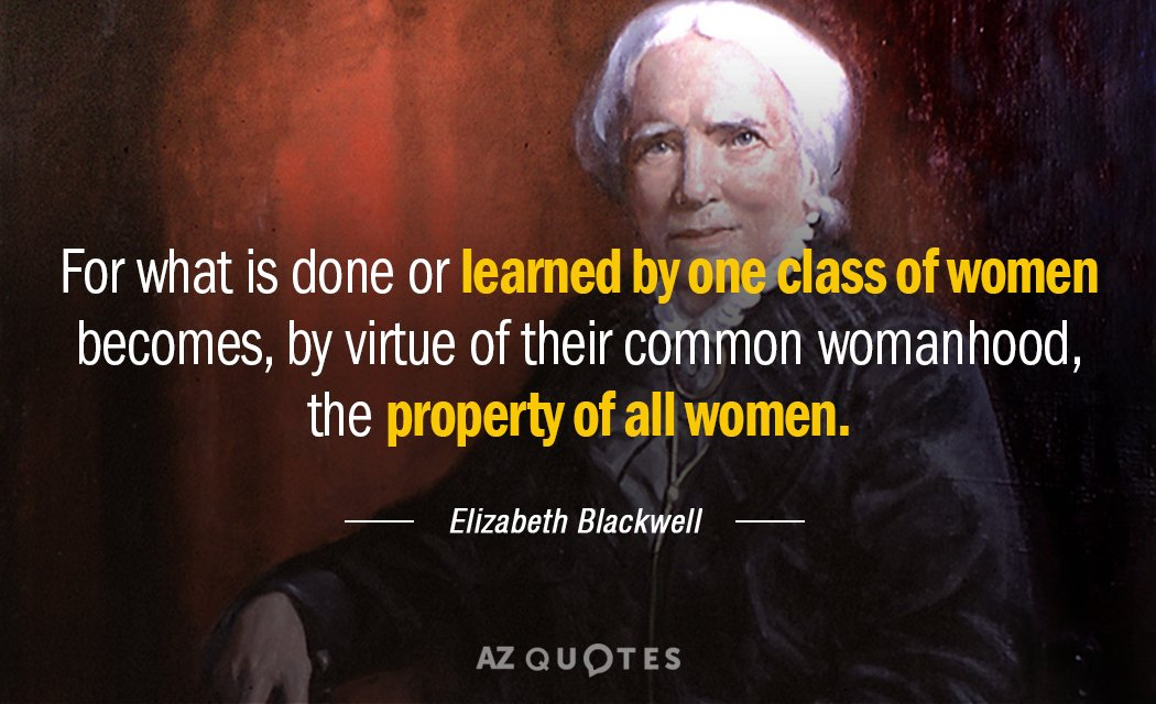 Elizabeth Blackwell quote: For what is done or learned by ...