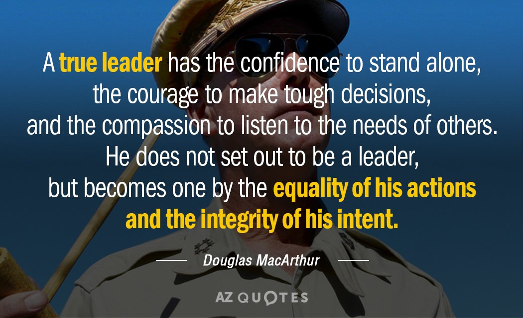 Douglas MacArthur quote: A true leader has the confidence to stand alone, the courage to make...