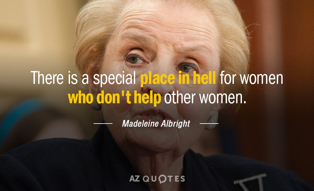 Madeleine Albright quote: There is a special place in hell for women who don't help other...