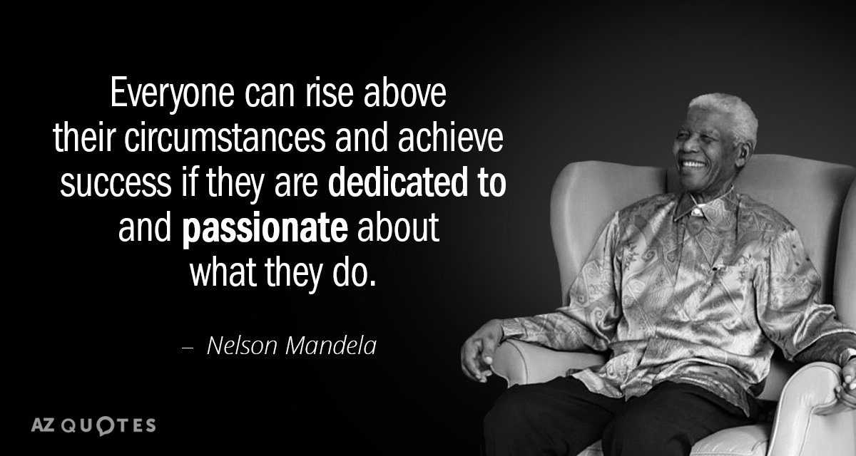 Nelson Mandela Quote Everyone Can Rise Above Their Circumstances