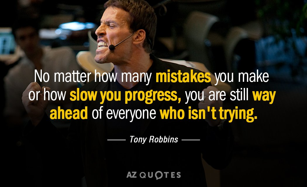 Tony Robbins quote: No matter how many mistakes you make or how slow you progress, you...