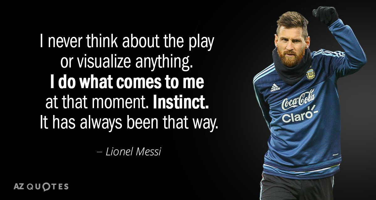 Lionel Messi quote: I never think about the play or visualize anything. I do what comes...