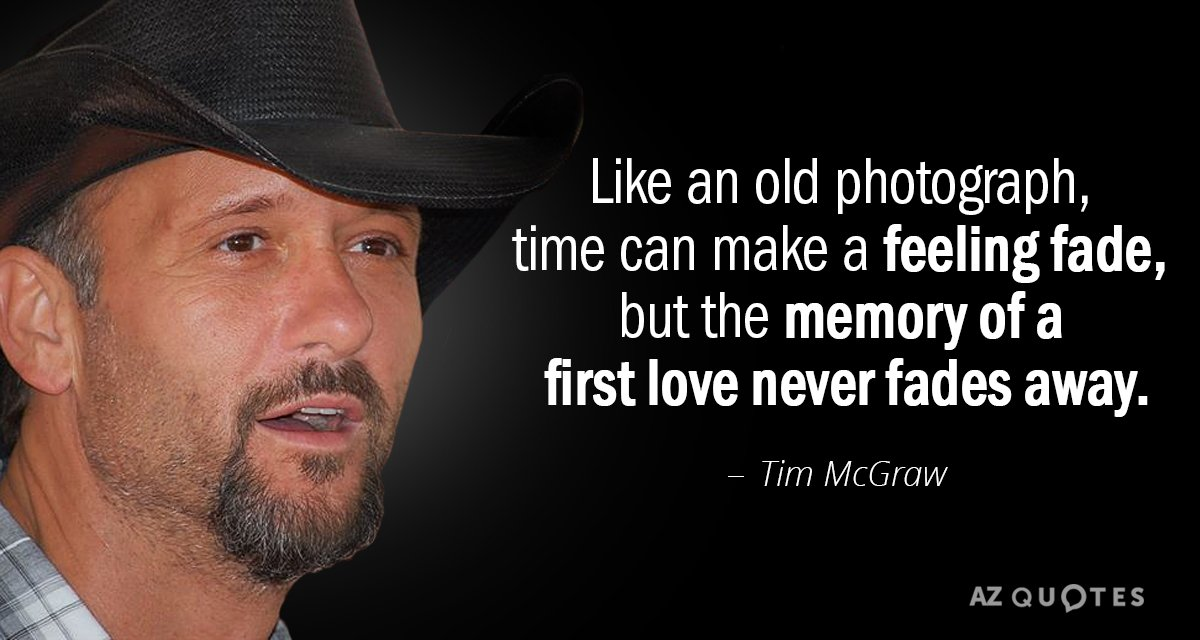 Tim Mcgraw Quote Like An Old Photograph Time Can Make A Feeling