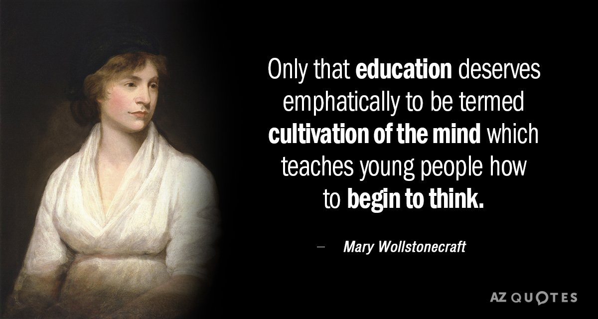 Mary Wollstonecraft quote: Only that education deserves emphatically to be termed cultivation of the mind which...