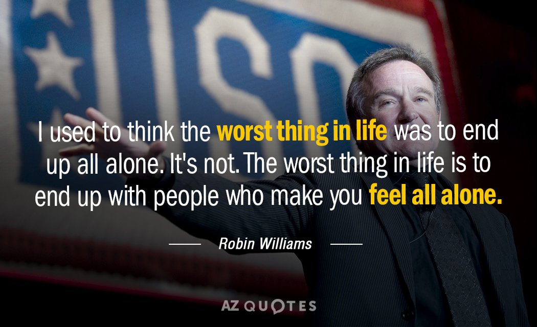 Robin Williams quote: I used to think the worst thing in life was to end up...