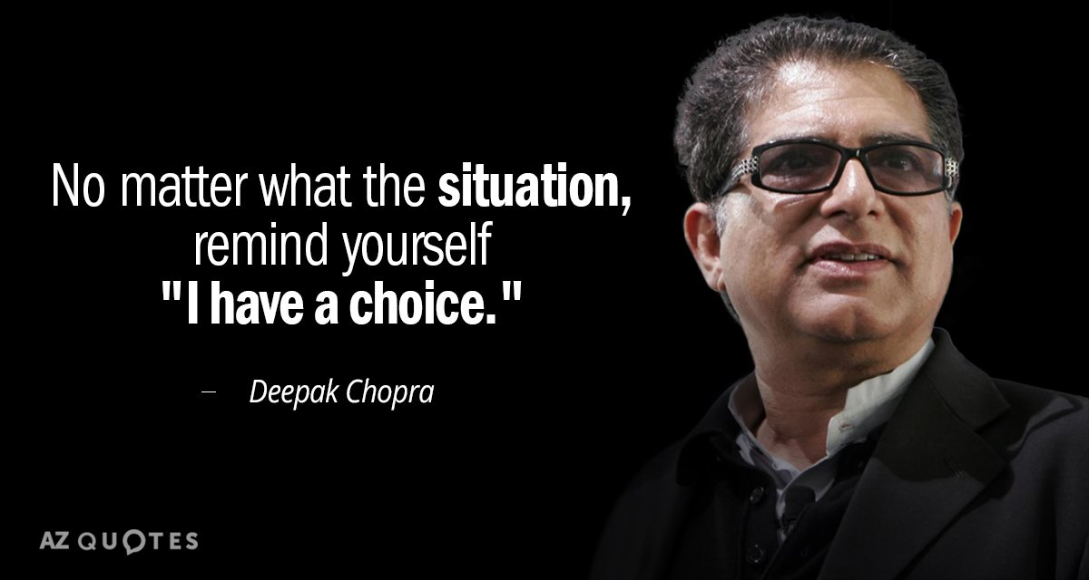 Deepak Chopra quote: No matter what the situation, remind yourself