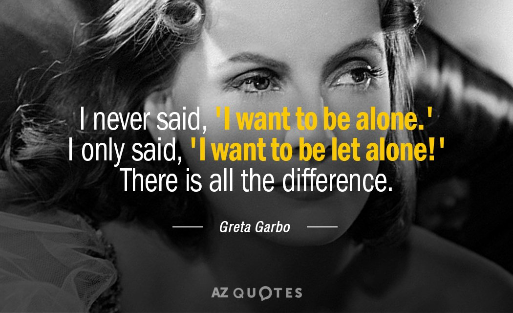 I Want Be Alone Quotes: TOP 25 QUOTES BY GRETA GARBO (of 52)