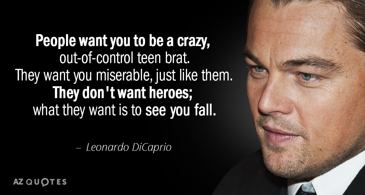 Leonardo Dicaprio Quote People Want You To Be A Crazy Out Of