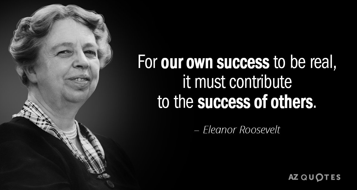 Eleanor Roosevelt Quotes Simple Eleanor Roosevelt Quote For Our Own Success To Be Real It Must