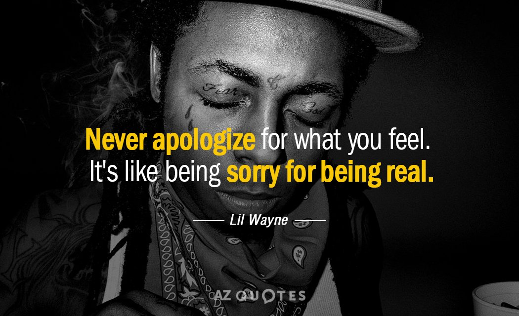 If You Feel Like You Are Being: TOP 25 QUOTES BY LIL WAYNE (of 256)