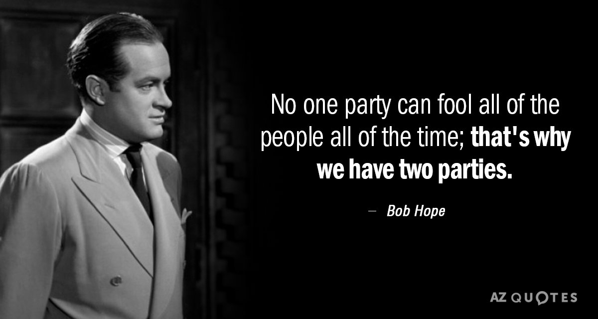 Bob Hope quote: No one party can fool all of the people all of the time...