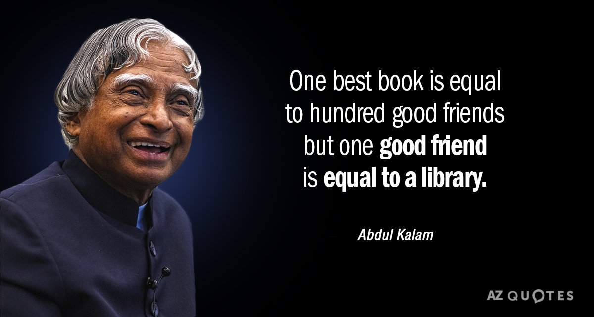 Abdul Kalam quote: One Best Book is Equal To Hundred Good Friends But One Good Friend...